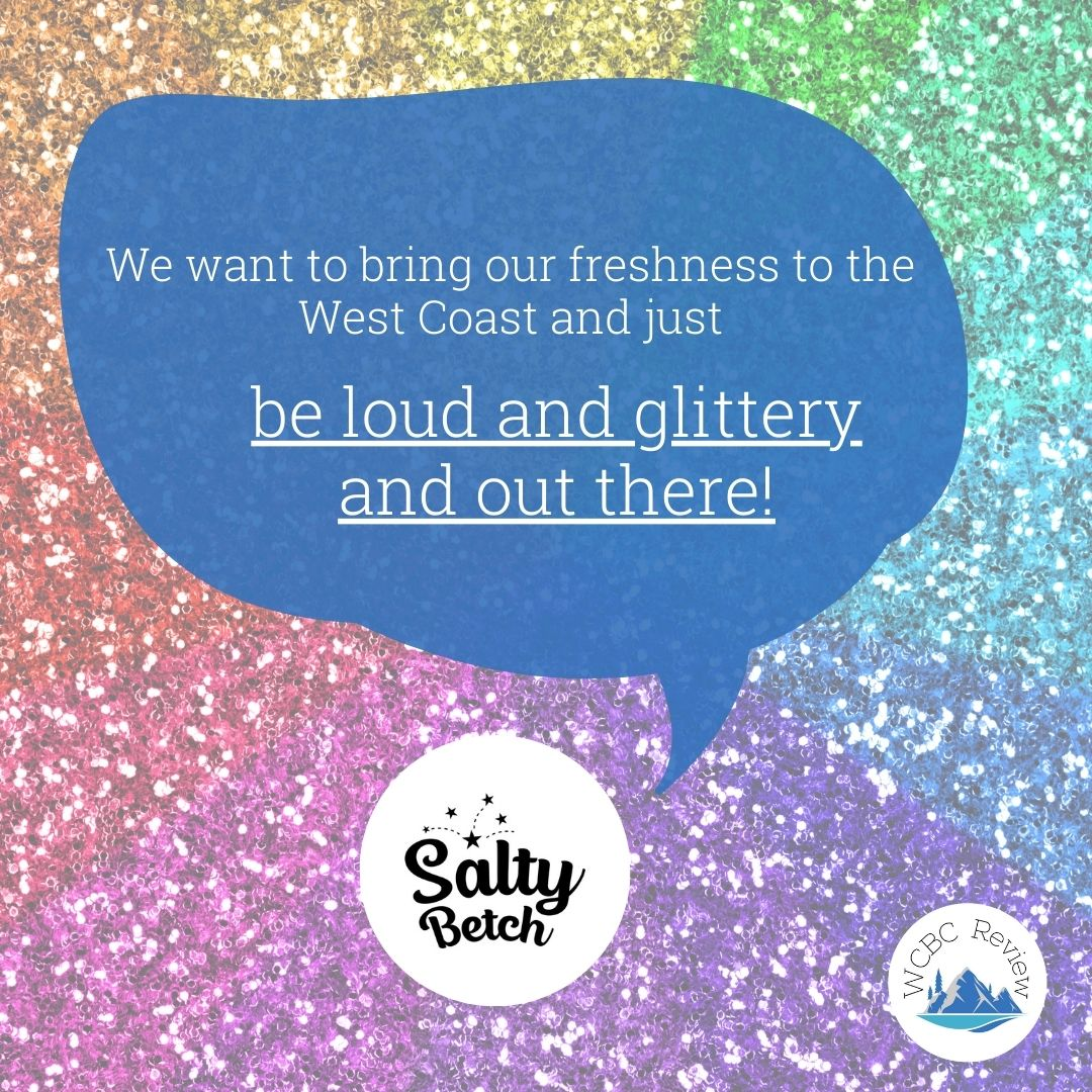 """Sonia Saxena of Salty Betch with a speech bubble saying """"We want to bring out freshness to the West Coast and just be loud and glittery and out there!"""""""